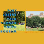 This Year's Fort Greene Park Summer Youth Program is Right Around the Corner!