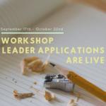 Workshop Leader Applications are LIVE!