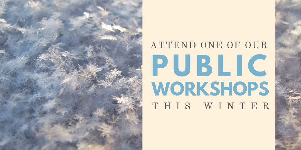Attend Our Free Public Workshops this Winter!