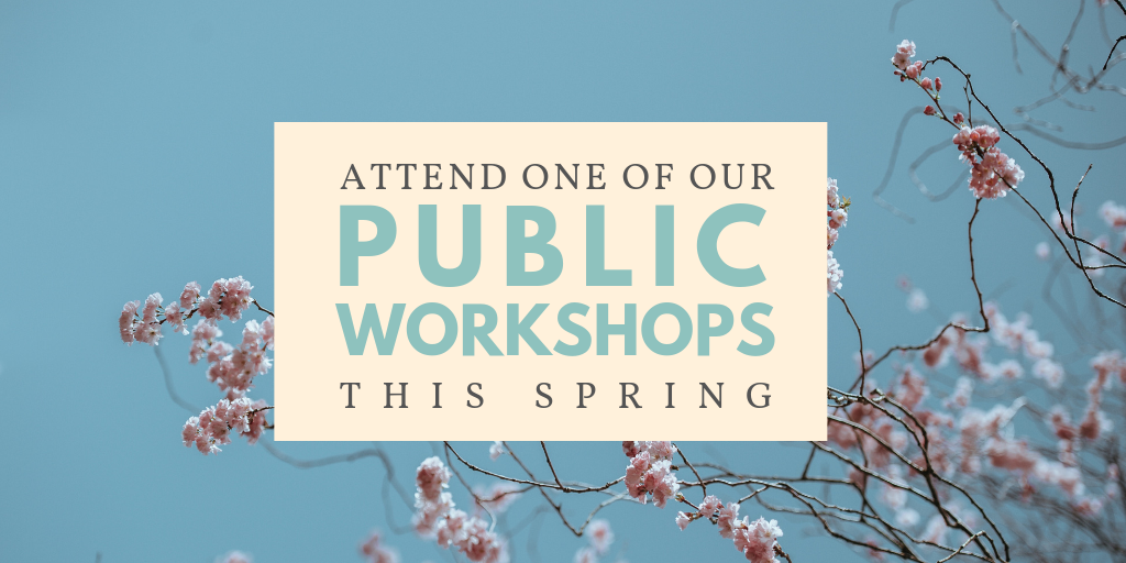 Attend Our Free Public Workshops this Spring!