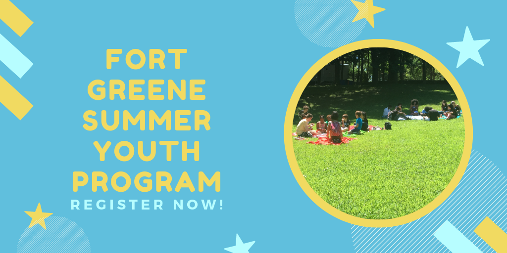 Register now for the 2019 Fort Greene Summer Youth Program