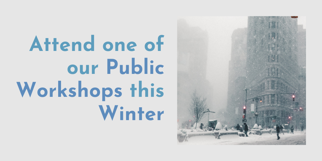 Attend Our Public Workshops this Winter!